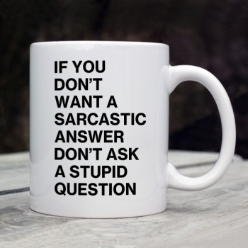 Sarcastic answer Mug