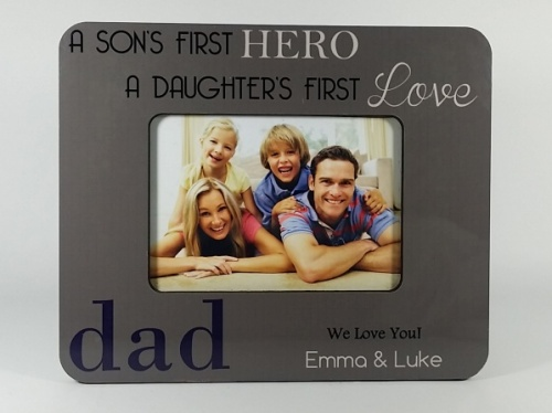 Personalised Photo Frame - A Son's first Hero, A Daughter's first Love