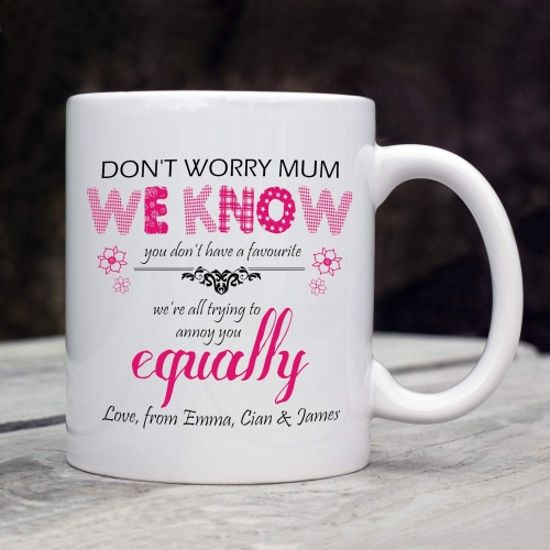 Don't Worry Mum Mug